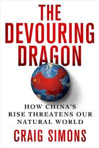 The Devouring Dragon : How China's Rise Threatens Our Natural World