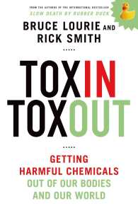 Toxin Toxout : Getting Harmful Chemicals Out of Our Bodies and Our World (Reprint)