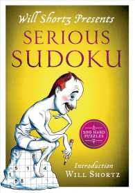Will Shortz Presents Serious Sudoku : 200 Mind-melting Puzzles