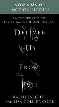 Deliver Us from Evil : A New York City Cop Investigates the Supernatural (Reissue)