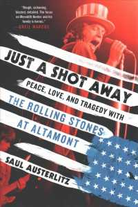 Just a Shot Away : Peace, Love, and Tragedy with the Rolling Stones at Altamont