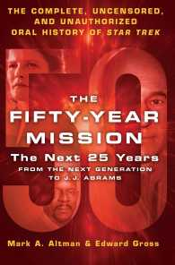 The Fifty-Year Mission : The Next 25 Years: from the Next Generation to J. J. Abrams; the Complete, Uncensored, and Unauthorized Oral History of Star