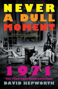 Never a Dull Moment : 1971 the Year That Rock Exploded (Reprint)