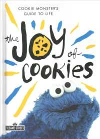 The Joy of Cookies : Cookie Monster's Guide to Life