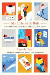 My Life with Bob : Flawed Heroine Keeps Book of Books, Plot Ensues (Reprint)
