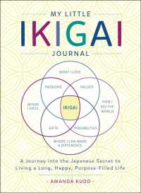My Little Ikigai Journal : A Journey into the Japanese Secret to Living a Long, Happy, Purpose-Filled Life (GJR)
