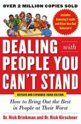 Dealing With People You Can't Stand: How To Bring Out The Best In People at Their Worst (Revised)