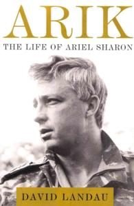 Arik : The Life of Ariel Sharon