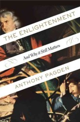 The Enlightenment : And Why It Still Matters