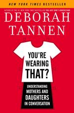 You're Wearing That? : Understanding Mothers and Daughters in Conversation