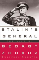 Stalin's General : The Life of Georgy Zhukov