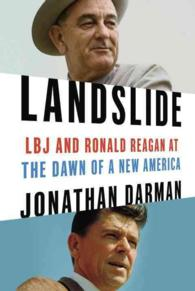 Landslide : LBJ and Ronald Reagan at the Dawn of a New America