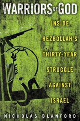 Warriors of God : Inside Hezbollah's Thirty-Year Stuggle against Israel