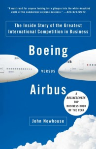 Boeing Versus Airbus : The inside Story of the Greatest International Competition in Business (Vintage) (Reprint)