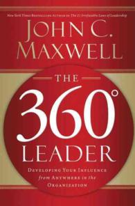 The 360 Degree Leader : Developing Your Influence from Anywhere in the Organization (Reprint)