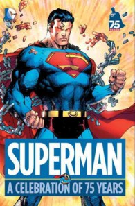 Superman : A Celebration of 75 Years (Superman)