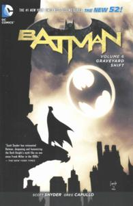 Batman 6 : Graveyard Shift (Batman)