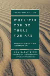 Wherever You Go, There You Are : Mindfulness Meditation in Everyday Life (10 ANV)