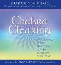 Chakra Clearing : Awakening Your Spiritual Power to Know and Heal (HAR/COM)