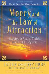 Money, and the Law of Attraction : Learning to Attract Wealth, Health, and Happiness (PAP/COM)