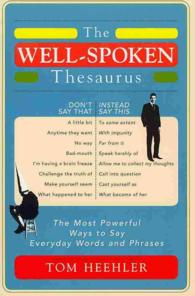The Well-Spoken Thesaurus : The Most Powerful Ways to Say Everyday Words and Phrases
