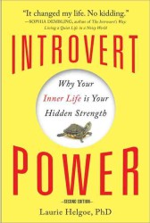 Introvert Power : Why Your Inner Life Is Your Hidden Strength (2ND)