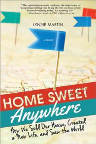 Home Sweet Anywhere : How We Sold Our House, Created a New Life, and Saw the World