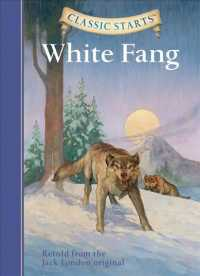 White Fang : Retold from the Jack London Original (Classic Starts)