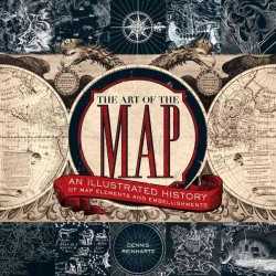 The Art of the Map : An Illustrated History of Map Elements and Embellishments