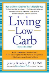 Living Low Carb : Controlled-Carbohydrate Eating for Long-Term Weight Loss (1 Original)