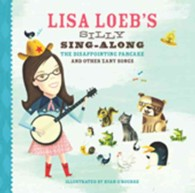 Lisa Loeb's Silly Sing-Along : The Disappointing Pancake and Other Zany Songs (HAR/COM)