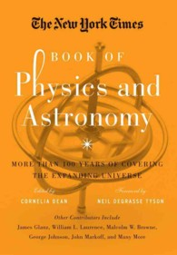 The New York Times Book of Physics and Astronomy : More than 100 Years of Covering the Expanding Universe