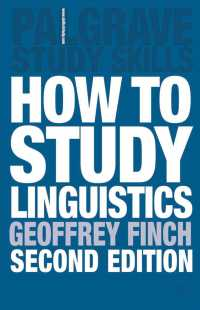 How to Study Linguistics : A Guide to Understanding Language (Palgrave Study Guides) (2ND)