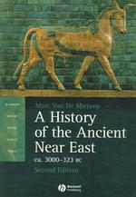 A History of the Ancient Near East : Ca. 3000-323 Bc (Blackwell History of the Ancient World) (2ND)