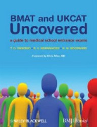 BMAT and UKCAT Uncovered : A Guide to Medical School Entrance Exams