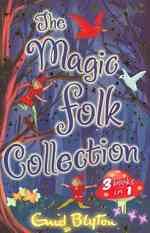 Magic Folk Collection : A Book of Pixie Stories,the Book of Fairies, the Book of Brownies -- Paperback