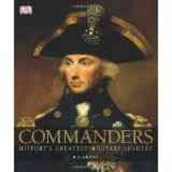 Commanders : History's Greatest Military Leaders -- Hardback