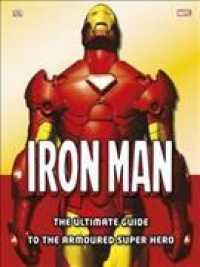 Iron Man : The Ultimate Guide to the Armoured Super Hero -- Hardback