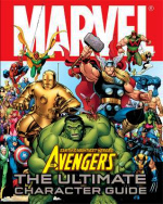 Marvel Avengers the Ultimate Character Guide -- Hardback