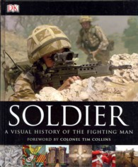 Soldier : A Visual History of the Fighting Man -- Hardback