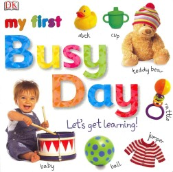 My First Busy Day Let's Get Learning (My First Board Book) -- Board book