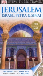 Dk Eyewitness Travel Guide: Jerusalem, Israel, Petra & Sinai (Dk Eyewitness Travel Guide) -- Paperback