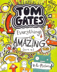 Everything's Amazing (Sort Of) (Tom Gates) -- Paperback