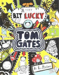 Tiny Bit Lucky (Tom Gates) -- Hardback