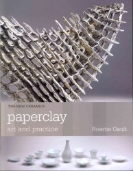 Paperclay : Art and Practice (New Ceramics) -- Paperback