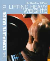 The Complete Guide to Lifting Heavy Weights (Complete Guides)