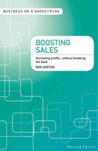 Boosting Sales... on a Shoestring : Increasing Profits... without Breaking the Bank (Business on a Shoestring) (Reprint)