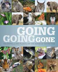 Going, Going Gone : 100 Animals and Plants on the Verge of Extinction