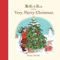 Belle & Boo and the Very Merry Christmas (Belle & Boo) -- Hardback