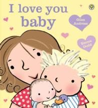 I Love You, Baby -- Paperback